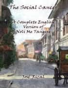 The Social Cancer: A Complete English Version of Noli Me Tangere ebook by José Rizal