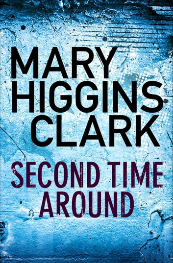 Second Time Around ebook by Mary Higgins Clark