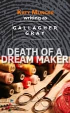 Death Of A Dream Maker ebook by Katy Munger