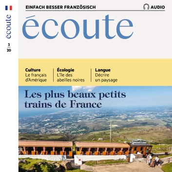 Französisch lernen Audio - Die schönsten Kleinbahnen Frankreichs - Écoute Audio 03/2020 – Les plus beaux petits trains de France audiobook by Spotlight Verlag