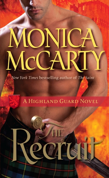 The Recruit - A Highland Guard Novel ebook by Monica McCarty