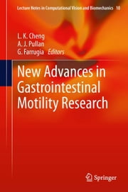 New Advances in Gastrointestinal Motility Research ebook by L. K. Cheng,A. J. Pullan,G. Farrugia