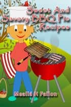 Sweet And Savory BBQ Pie Recipes ebook by Meallá H Fallon