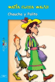Chaucha y Palito ebook by María Elena Walsh