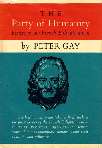The Party of Humanity ebook by Peter Gay