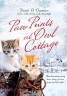 Paw Prints at Owl Cottage ebook by Denis O'Connor