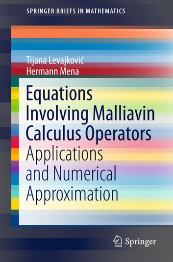 Equations Involving Malliavin Calculus Operators - Applications and Numerical Approximation ebook by Hermann Mena,Tijana Levajković