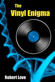 The Vinyl Enigma ebook by Robert Love