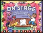 On Stage - Theater Games and Activities for Kids ebook by Lisa Bany-Winters