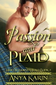 Passion and Plaid: Her Highland Hero ebook by Anya Karin