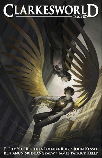 Clarkesworld Magazine Issue 87 ebook by Neil Clarke,E. Lily Yu,Benjanun Sriduangkaew