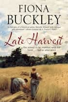 Late Harvest ebook by Fiona Buckley