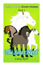 The Soter Herd - Light Horse Dark Horse, #3 ebook by Lavay Byrd