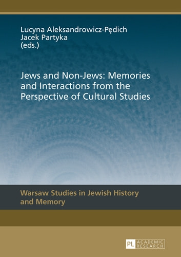 Jews and Non-Jews: Memories and Interactions from the Perspective of Cultural Studies ebook by