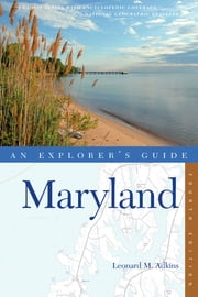 Explorer's Guide Maryland (Fourth Edition) (Explorer's Complete) ebook by Leonard M. Adkins
