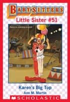 Karen's Big Top (Baby-Sitters Club Little Sister #51) ebook by Ann M. Martin