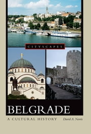 Belgrade A Cultural History ebook by David A Norris