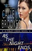 As the Night Ends ebook by Calle J. Brookes