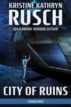 City of Ruins - A Diving Novel ebook by Kristine Kathryn Rusch