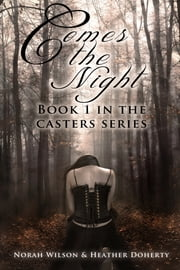 Comes the Night ebook by Norah Wilson,Heather Doherty