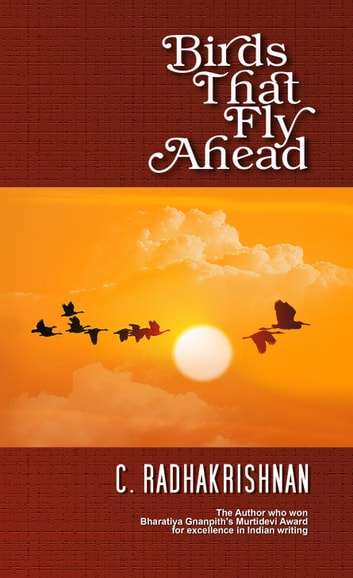 Birds That Fly Ahead ebook by C Radhakrishnan