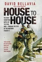House to House - A Tale of Modern War ebook by David Bellavia, John Bruning