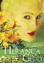 Herança de Gelo ebook by Nora Roberts