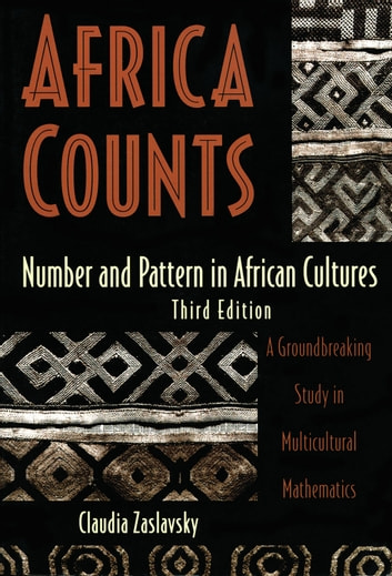 Africa Counts - Number and Pattern in African Cultures ebook by Claudia Zaslavsky