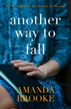 Another Way to Fall eBook by Amanda Brooke
