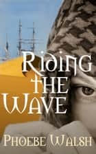 Riding the Wave ebook by Phoebe Walsh