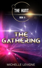 The Hunt Series, Book 5: The Gathering ebook by Michelle Levigne