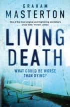 Living Death ebook by Graham Masterton