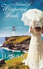 Island of Whispering Winds ebook by Elizabeth Haran, Sylvia Strasser