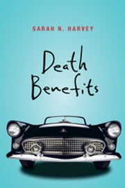 Death Benefits ebook by Sarah N. Harvey
