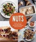 Nuts - 50 Tasty Recipes, from Crunchy to Creamy and Savory to Sweet ebook by Patrick Evans-Hylton