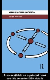 Group Communication ebook by Hartley, Peter