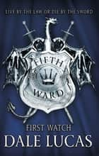 The Fifth Ward: First Watch ebook by