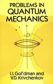 Problems in Quantum Mechanics ebook by I. I. Gol'dman,V. D. Krivchenkov