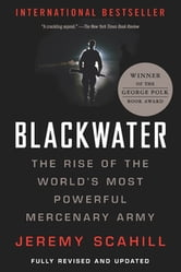 Blackwater - The Rise of the World's Most Powerful Mercenary Army ebook by Jeremy Scahill