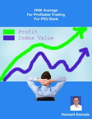 HNK Average For Profitable Trading For PSU Bank ebook by Hemant Kanade