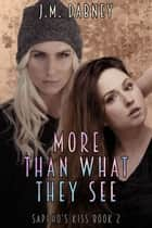 More Than What They See ebook by J.M. Dabney