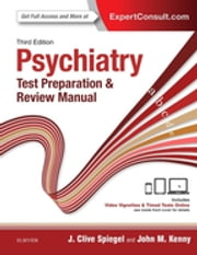 Psychiatry Test Preparation and Review Manual E-Book ebook by J Clive Spiegel, MD,John M. Kenny, MD