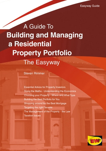Building And Managing A Residential Property Portfolio - The Easyway ebook by Steven Rimmer