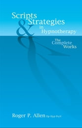 Scripts & Strategies in Hypnotherapy ebook by Roger P. Allen,Roger P. Allen