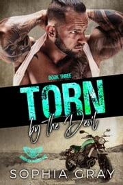 Torn by the Devil (Book 3) - Broken Wings MC, #3 ebook by Sophia Gray