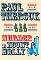 Murder in Mount Holly ebook by Paul Theroux