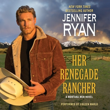 Her Renegade Rancher - A Montana Men Novel audiobook by Jennifer Ryan