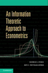 An Information Theoretic Approach to Econometrics ebook by Judge, George G.