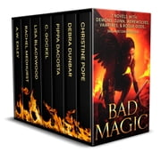 Bad Magic - 7 Novels of Demons, Djinn, Witches, Warlocks, Vampires, and Gods Gone Rogue ebook by C. Gockel, Christine Pope, Debra Dunbar,...