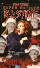 Silent Night 3 ebook by R.L. Stine